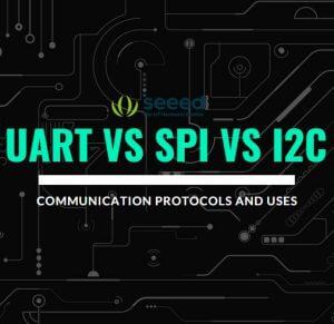 UART vs I2C vs SPI – Communication Protocols and Uses