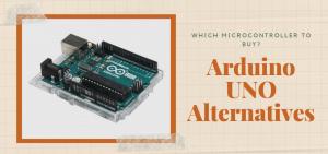 Arduino UNO alternatives - Which Microcontroller to buy?