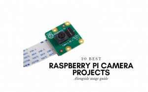20 Best Raspberry Pi Camera Projects