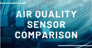 Air Quality Sensor Comparison - Which one should you use for your Arduino / Pi Project?