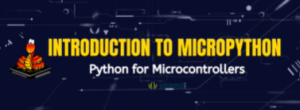 Introduction to MicroPython - Python for Microcontrollers