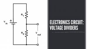 Electronics Circuit: Voltage Dividers