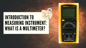 Introduction to Measuring Instrument: What is a Multimeter?