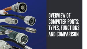 Overview of Computer Ports: Types, Functions, Comparison