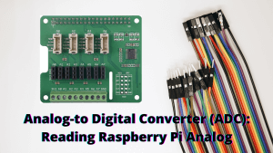 Analog-to Digital Converter (ADC)_ Reading Raspberry Pi Analog