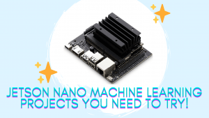 etson Nano machine learning projects you need to try!
