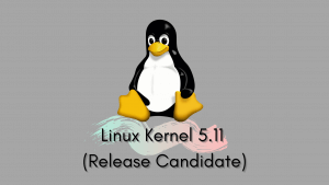 Linux Kernel 5.11 (Release Candidate)