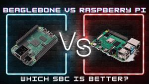 Beaglebone vs Raspberry Pi: Which SBC is better?